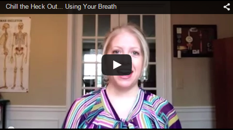 Chill the Heck Out… Using Your Breath