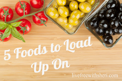 5 Foods to Incorporate & Load Up On