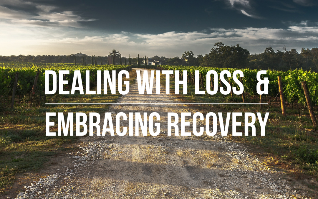Dealing with Loss & Embracing Recovery
