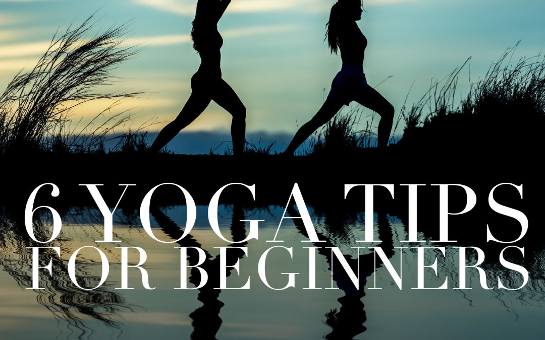 6 Yoga Tips for Beginners