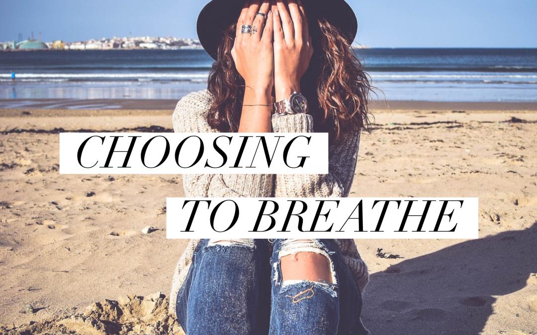 Choosing To Breathe