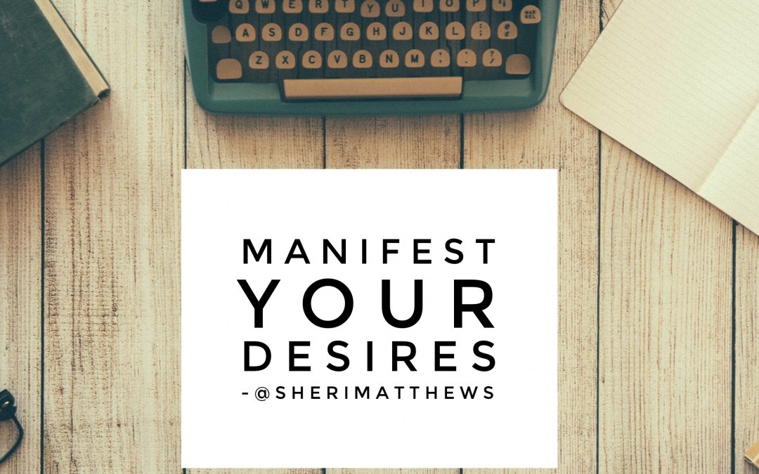 10 Magical Tips for Manifesting Your Desires